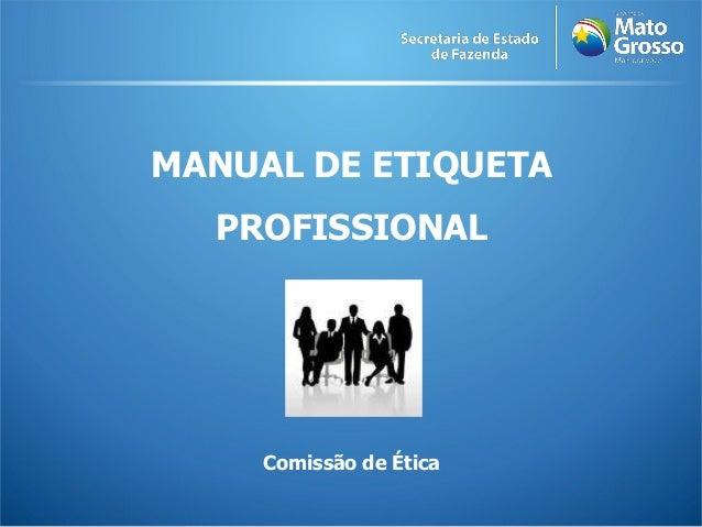 MANUAL DE ETIQUETA PROFISSIONAL Comissão de Ética
