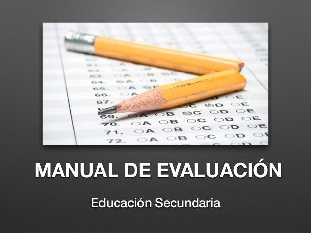 MANUAL DE EVALUACIÓN Educación Secundaria