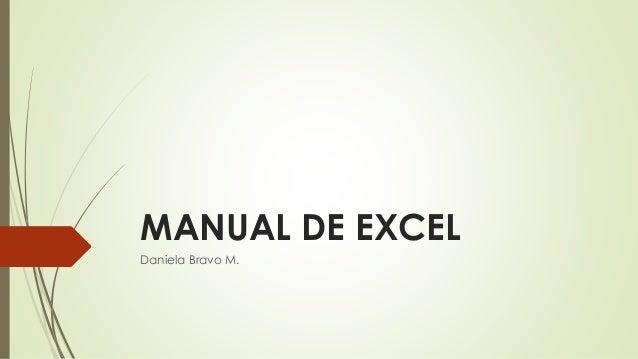 MANUAL DE EXCEL Daniela Bravo M.
