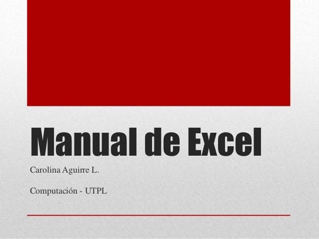 Manual de ExcelCarolina Aguirre L. Computación - UTPL