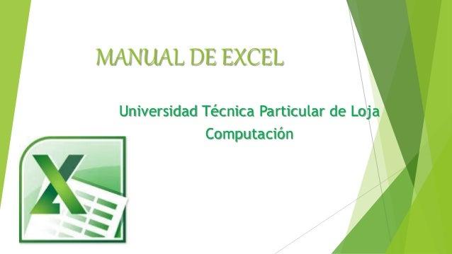 MANUAL DE EXCEL Universidad Técnica Particular de Loja Computación