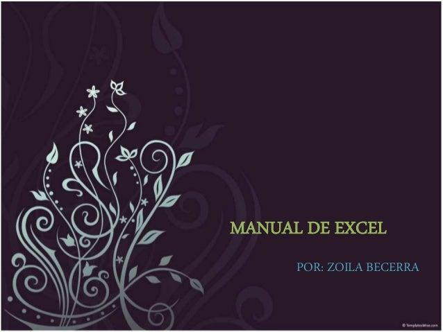 MANUAL DE EXCEL POR: ZOILA BECERRA