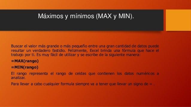 Máximos y mínimos (MAX y MIN). Buscar el valor más grande o más pequeño entre una gran cantidad de datos puede resultar un...