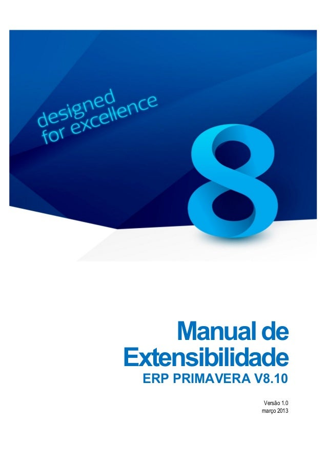 Manualde Extensibilidade ERP PRIMAVERA V8.10 Versão 1.0 março 2013