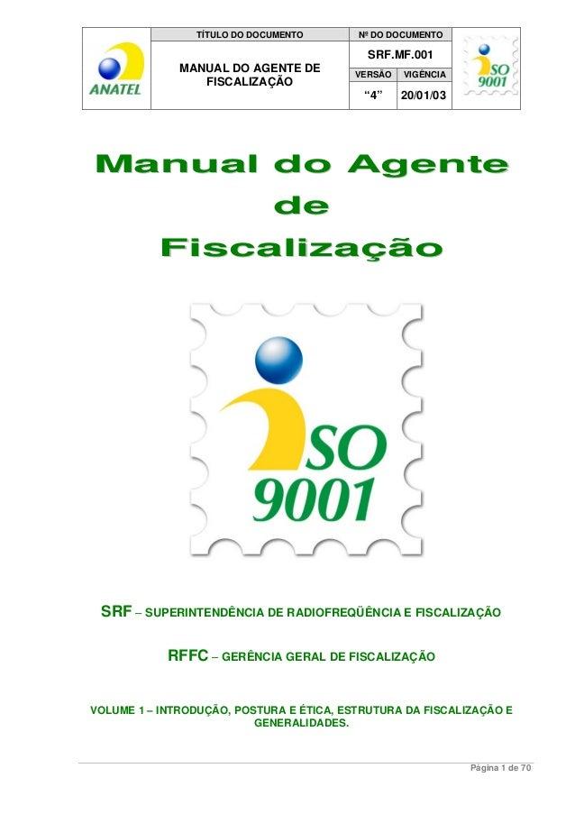 """TÍTULO DO DOCUMENTO Nº DO DOCUMENTO  SRF.MF.001  MANUAL DO AGENTE DE VERSÃO VIGÊNCIA  FISCALIZAÇÃO  """"4"""" 20/01/03  Manual d..."""