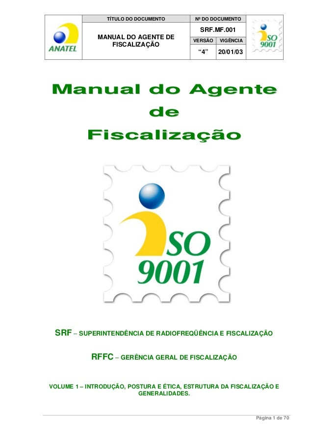 "TÍTULO DO DOCUMENTO Nº DO DOCUMENTO  SRF.MF.001  MANUAL DO AGENTE DE VERSÃO VIGÊNCIA  FISCALIZAÇÃO  ""4"" 20/01/03  Manual d..."