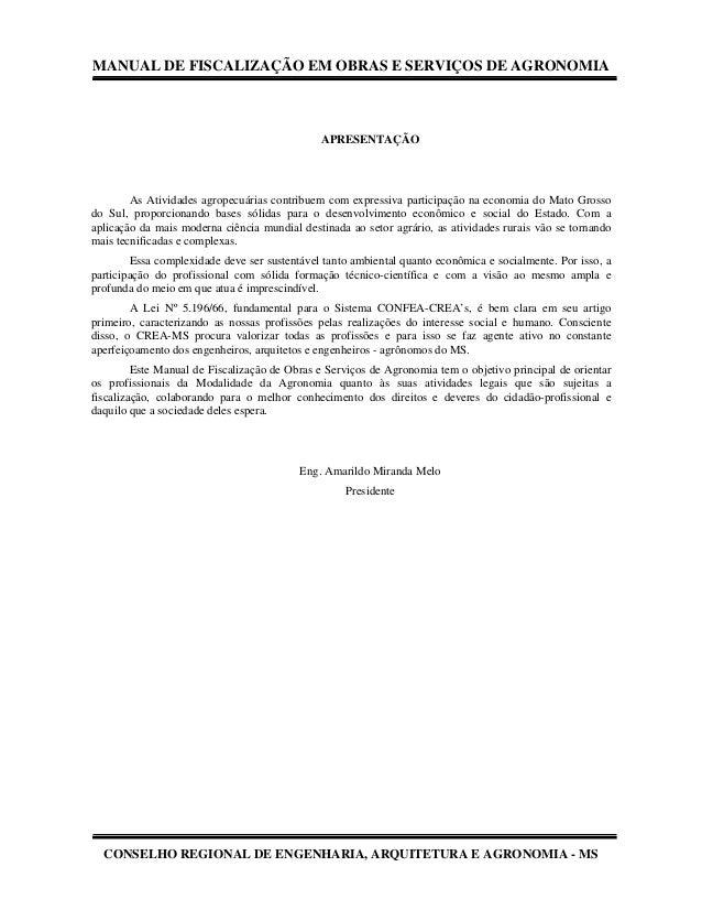 MANUAL DE FISCALIZAÇÃO EM OBRAS E SERVIÇOS DE AGRONOMIA CONSELHO REGIONAL DE ENGENHARIA, ARQUITETURA E AGRONOMIA - MS APRE...