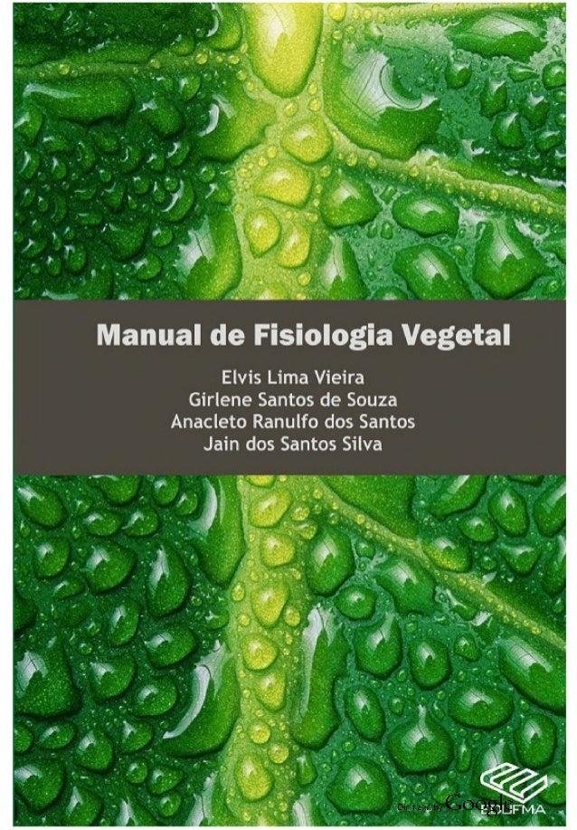 Manual de Fisiologia Vegetal  Elvis Lima Vieira Girlene Santos de Suuza  Anacleto Ranulfo dos Santos Jain dos Santos Silva