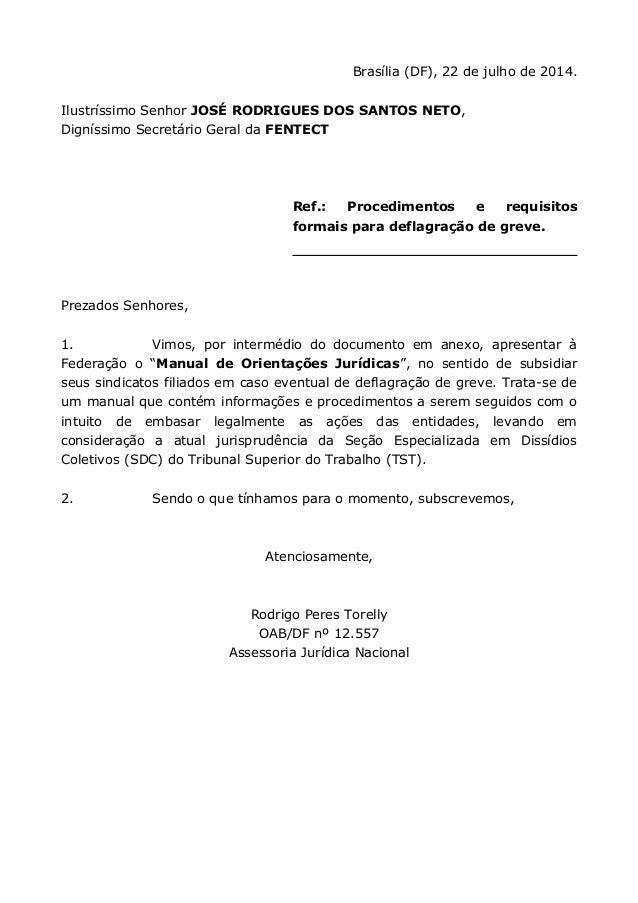 Brasília (DF), 22 de julho de 2014. Ilustríssimo Senhor JOSÉ RODRIGUES DOS SANTOS NETO, Digníssimo Secretário Geral da FEN...