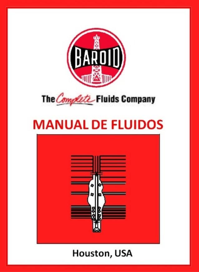 Introducción al manual i Introducción al manual Cómo está organizado este manual El manual de fluidos Baroid está organiza...