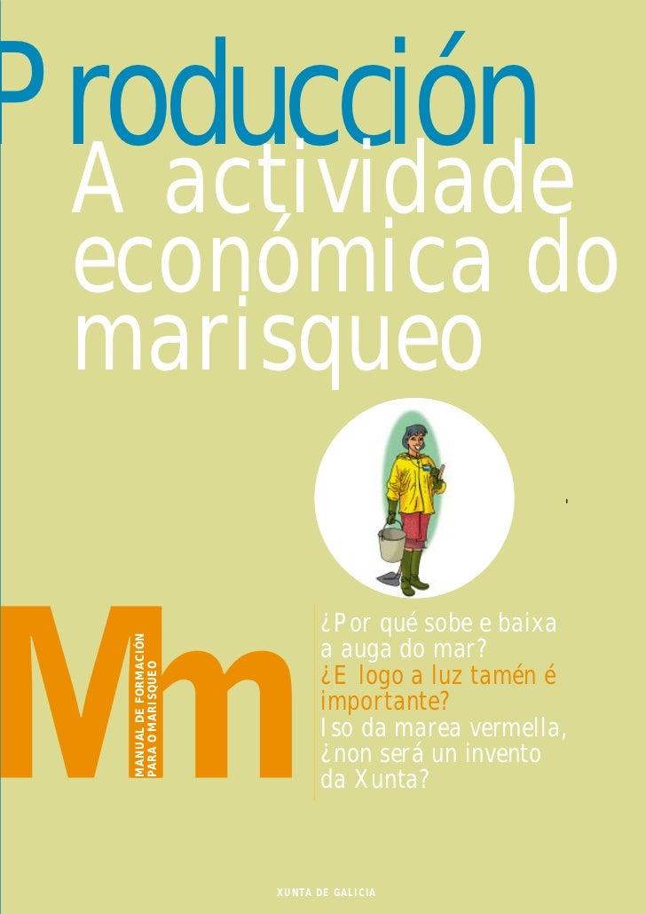 Producción A actividade económica do marisqueo                                ¿Por qué sobe e baixa   MANUAL DE FORMACIÓN ...