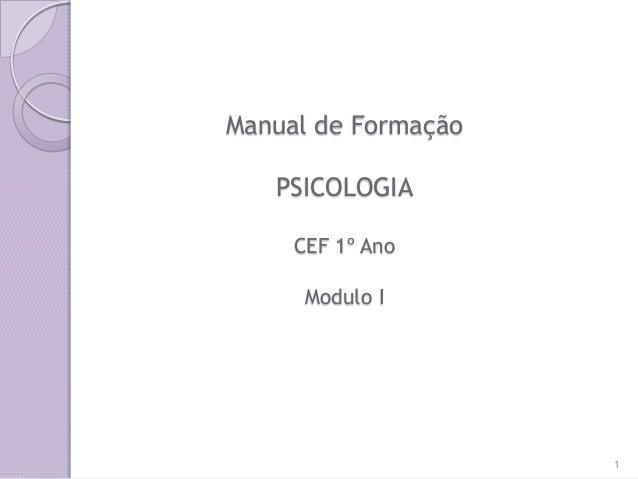 Manual de Formação PSICOLOGIA CEF 1º Ano Modulo I 1
