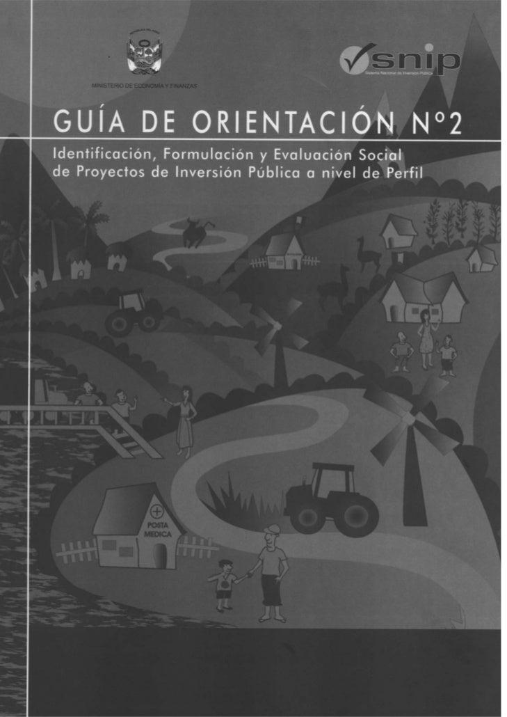 G U Í A D E O R I E N TA C I Ó N N º 2      Identificación, Formulación y Evaluación   de Proyectos de Inversión Pública a...