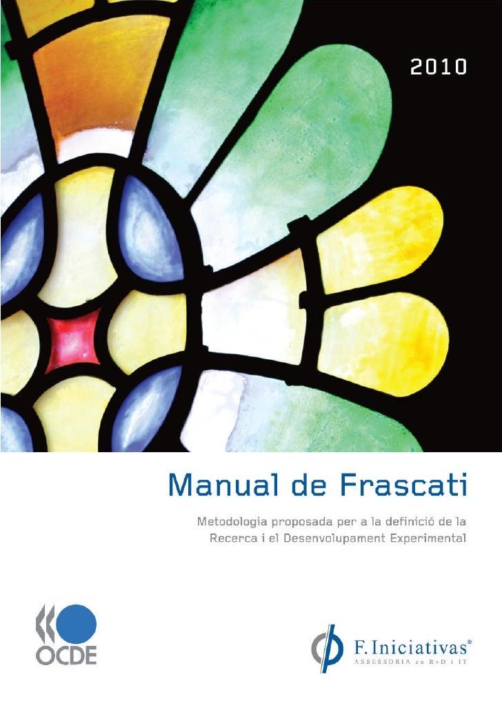 MANUAL DE FRASCATI        MEDICIÓ DE LES ACTIVITATS CIENTÍFIQUES I TECNOLÒGIQUES           Proposta de Norma Pràctica per ...