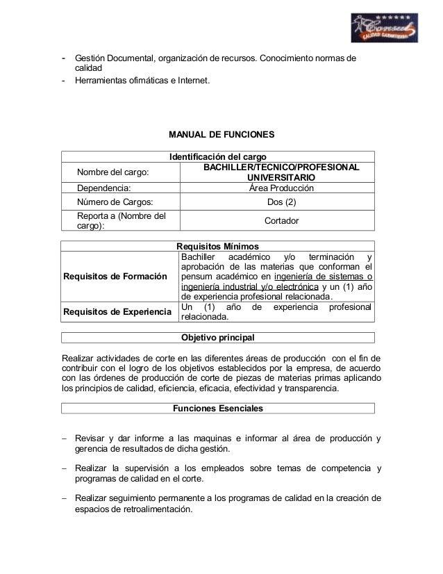 - Gestión Documental, organización de recursos. Conocimiento normas de  calidad  - Herramientas ofimáticas e Internet.  MA...