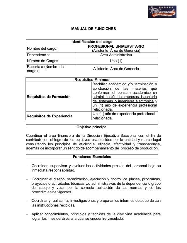 MANUAL DE FUNCIONES  Identificación del cargo  Nombre del cargo: PROFESIONAL UNIVERSITARIO  (Asistente Área de Gerencia)  ...