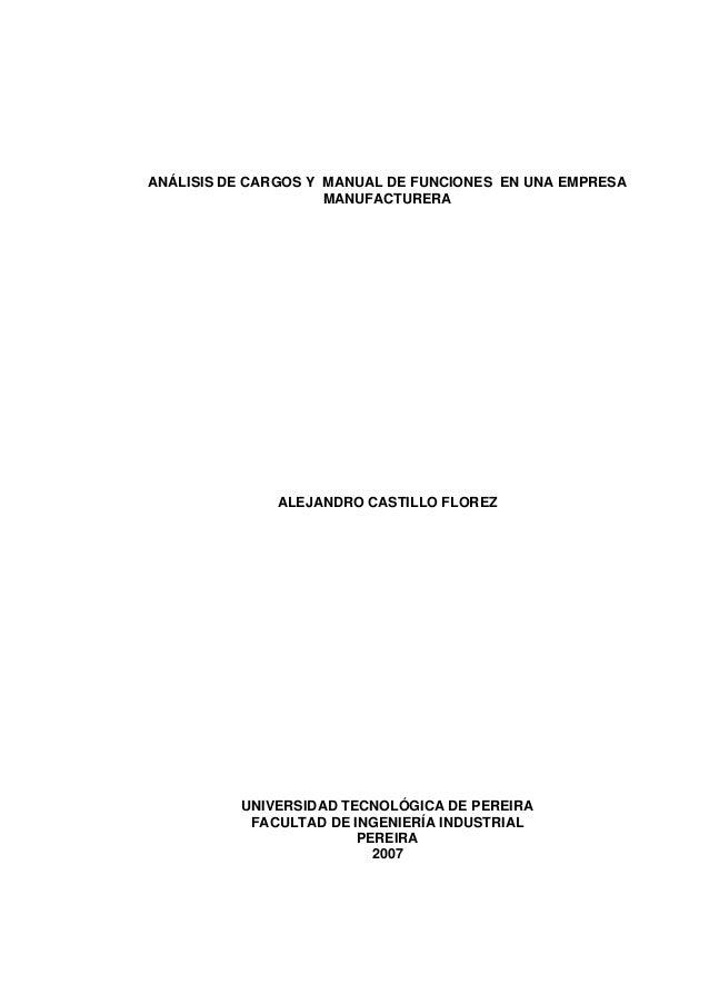 ANÁLISIS DE CARGOS Y MANUAL DE FUNCIONES EN UNA EMPRESA MANUFACTURERA ALEJANDRO CASTILLO FLOREZ UNIVERSIDAD TECNOLÓGICA DE...