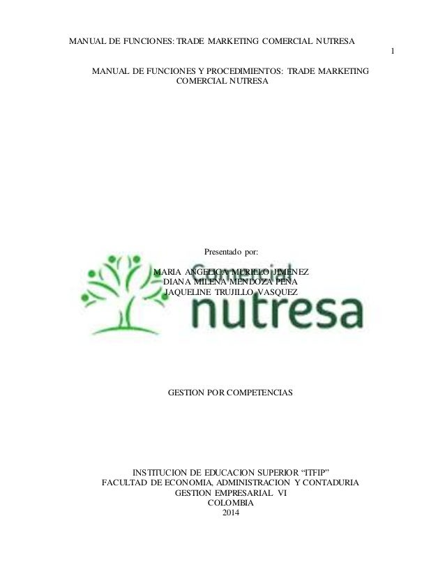 MANUAL DE FUNCIONES: TRADE MARKETING COMERCIAL NUTRESA  1  MANUAL DE FUNCIONES Y PROCEDIMIENTOS: TRADE MARKETING  COMERCIA...