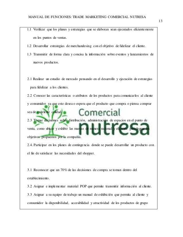MANUAL DE FUNCIONES: TRADE MARKETING COMERCIAL NUTRESA  13  1.1 Verificar que los planes y estrategias que se elaboran sea...