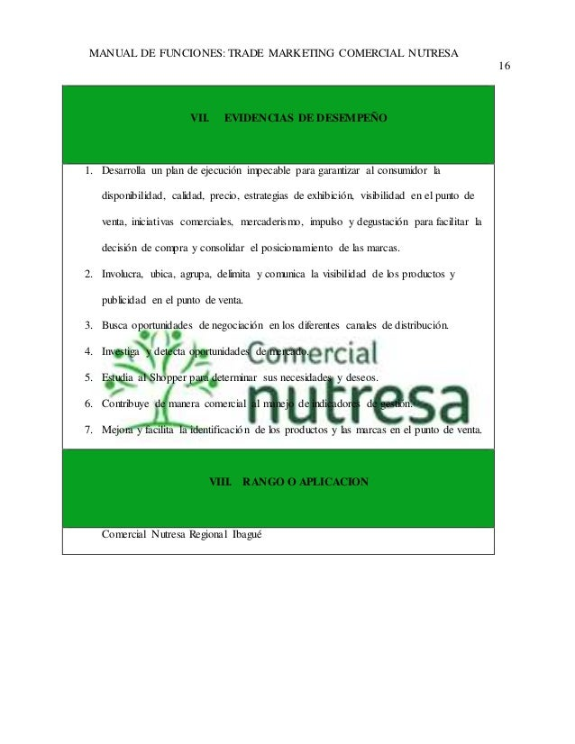 MANUAL DE FUNCIONES: TRADE MARKETING COMERCIAL NUTRESA  16  VII. EVIDENCIAS DE DESEMPEÑO  1. Desarrolla un plan de ejecuci...