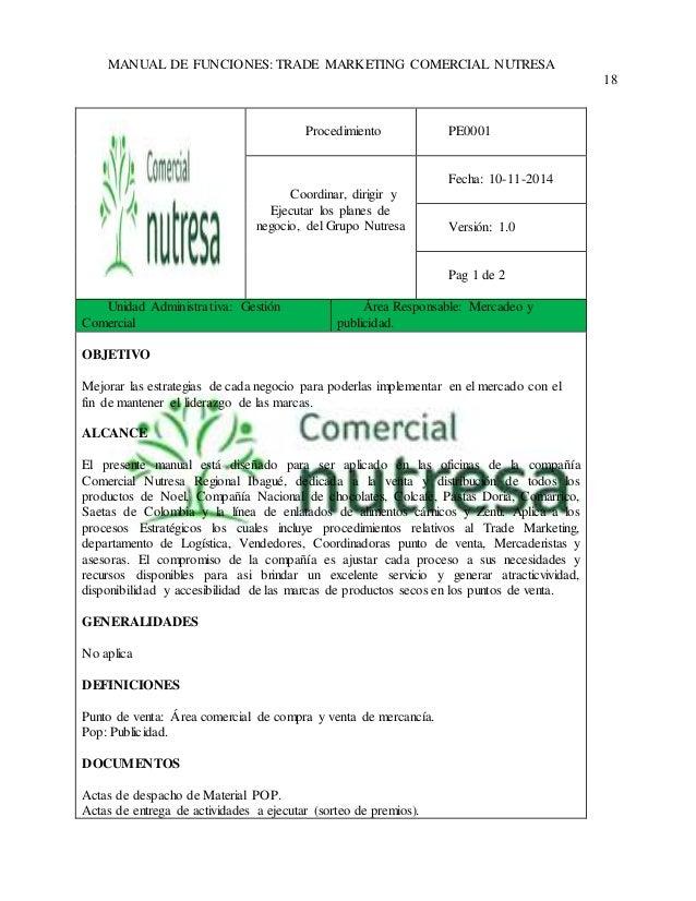 MANUAL DE FUNCIONES: TRADE MARKETING COMERCIAL NUTRESA  18  Procedimiento  PE0001  Coordinar, dirigir y  Ejecutar los plan...