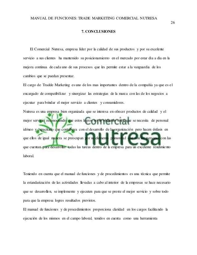 MANUAL DE FUNCIONES: TRADE MARKETING COMERCIAL NUTRESA  26  7. CONCLUSIONES  El Comercial Nutresa, empresa líder por la ca...
