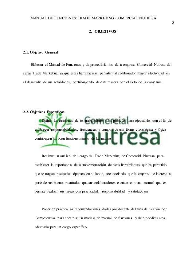 MANUAL DE FUNCIONES: TRADE MARKETING COMERCIAL NUTRESA  5  2. OBJETIVOS  2.1. Objetivo General  Elaborar el Manual de Func...