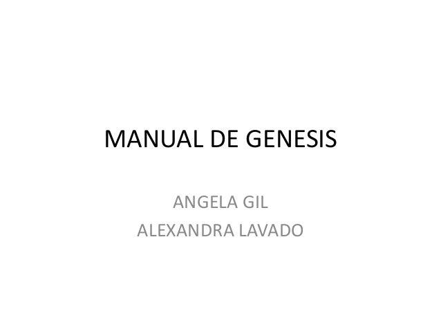 MANUAL DE GENESIS ANGELA GIL ALEXANDRA LAVADO