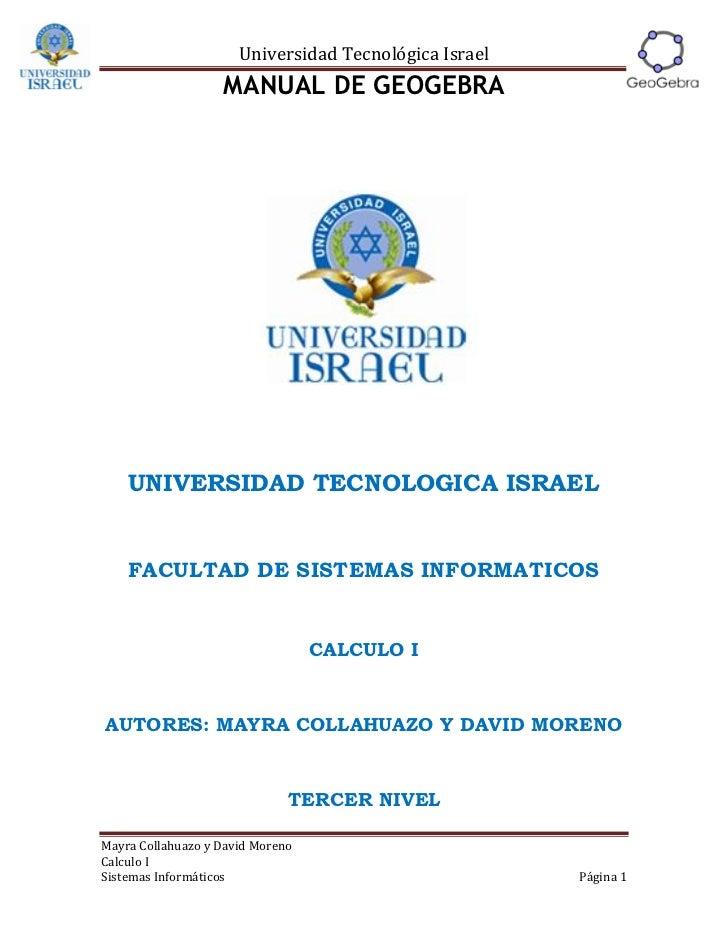 Universidad Tecnológica Israel                   MANUAL DE GEOGEBRA    UNIVERSIDAD TECNOLOGICA ISRAEL    FACULTAD DE SISTE...