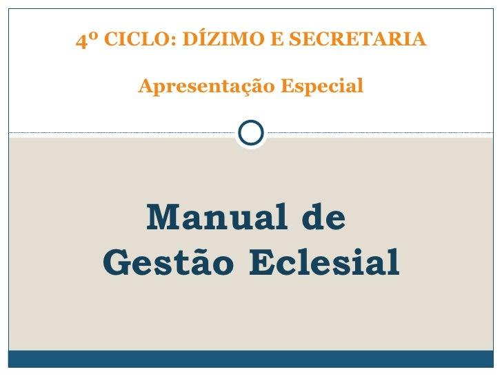 4º CICLO: DÍZIMO E SECRETARIA Apresentação Especial  Manual de  Gestão Eclesial