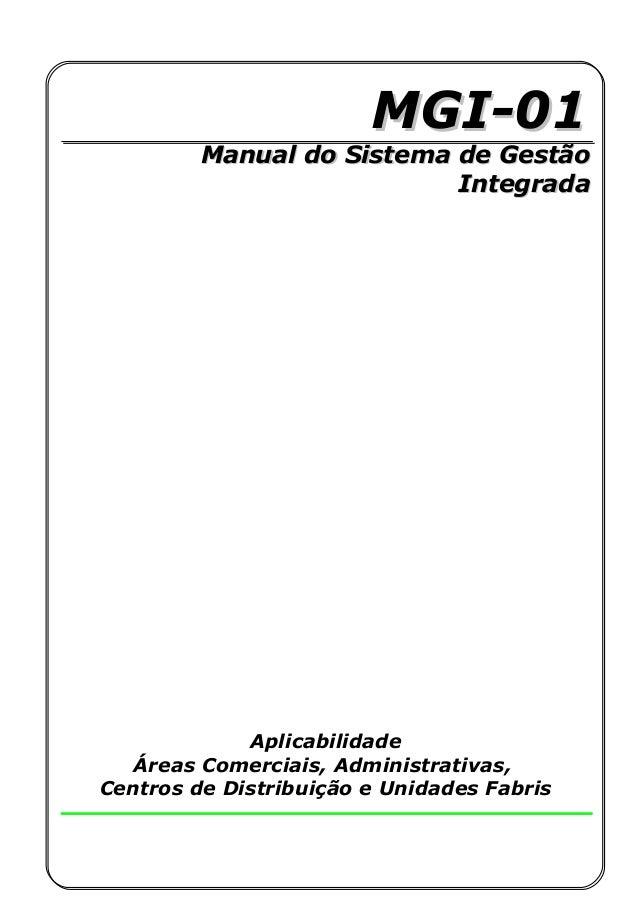 MGI-01MGI-01 Manual do Sistema de GestãoManual do Sistema de Gestão IntegradaIntegrada Aplicabilidade Áreas Comerciais, Ad...