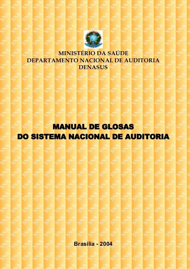 MINISTÉRIO DA SAÚDE DEPARTAMENTO NACIONAL DE AUDITORIA DENASUS MANUAL DE GLOSAS DO SISTEMA NACIONAL DE AUDITORIA Brasília ...