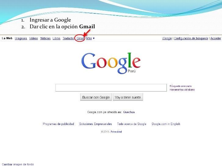1. Ingresar a Google 2. Dar clic en la opción Gmail