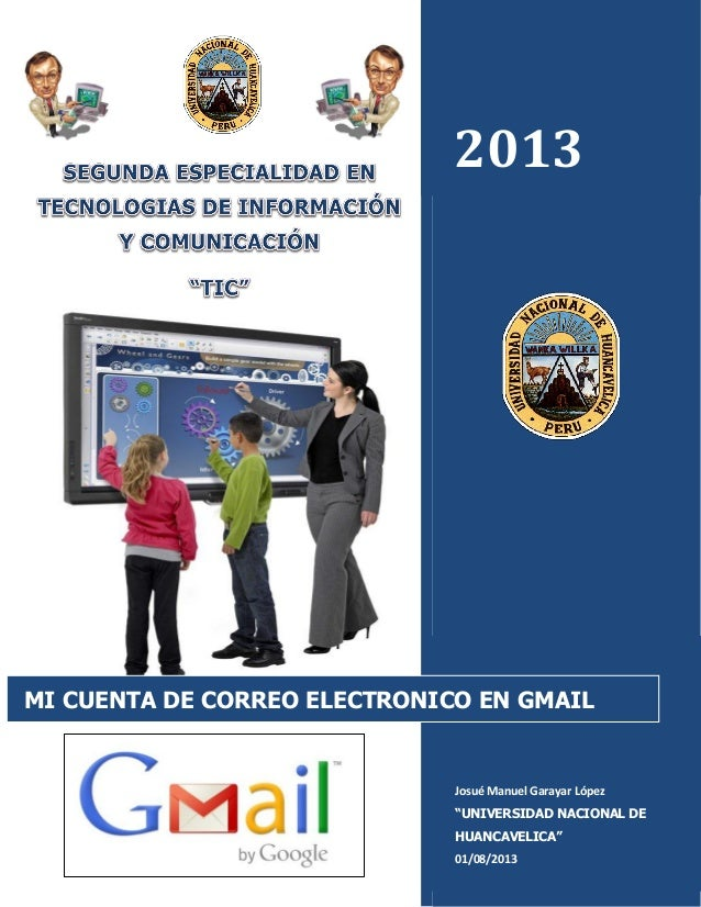 """2013 Josué Manuel Garayar López """"UNIVERSIDAD NACIONAL DE HUANCAVELICA"""" 01/08/2013 MI CUENTA DE CORREO ELECTRONICO EN GMAIL"""