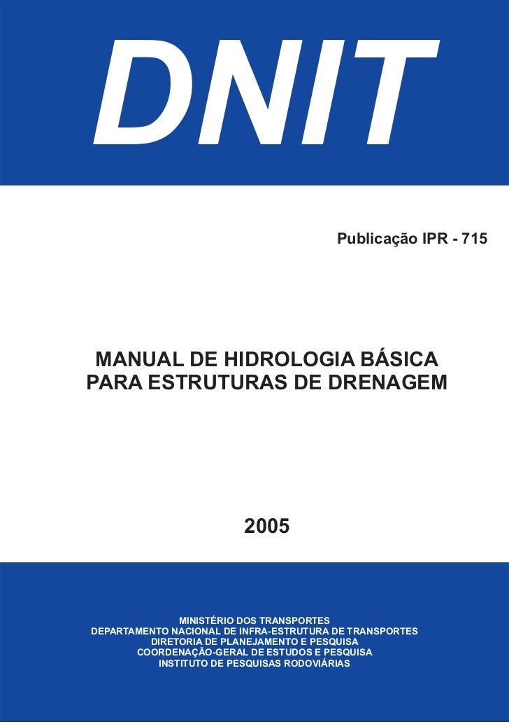 DNIT                                         Publicação IPR - 715 MANUAL DE HIDROLOGIA BÁSICAPARA ESTRUTURAS DE DRENAGEM  ...