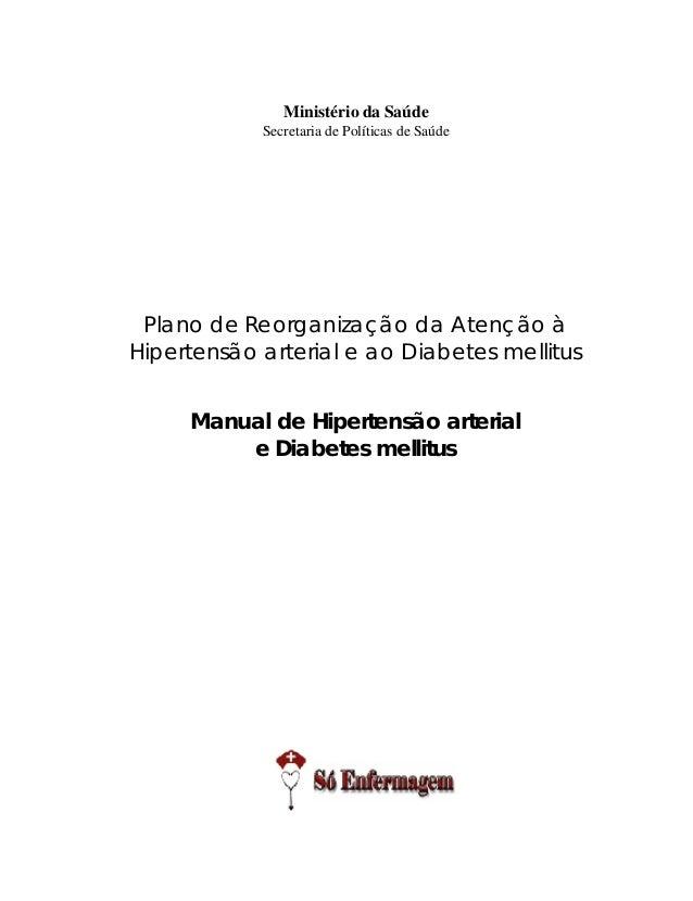 1 HIPERTENSÃO ARTERIAL E DIABETES MELLITUS Ministério da Saúde Secretaria de Políticas de Saúde Plano de Reorganização da ...