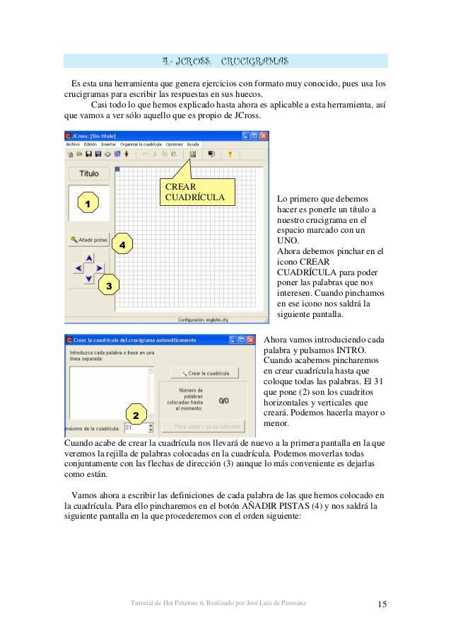 Tutorial de Hot Potatoes 6. Realizado por José Luis de Perosanz 16 1.- Pinchamos en la primera palabra vertical 2.- Escrib...