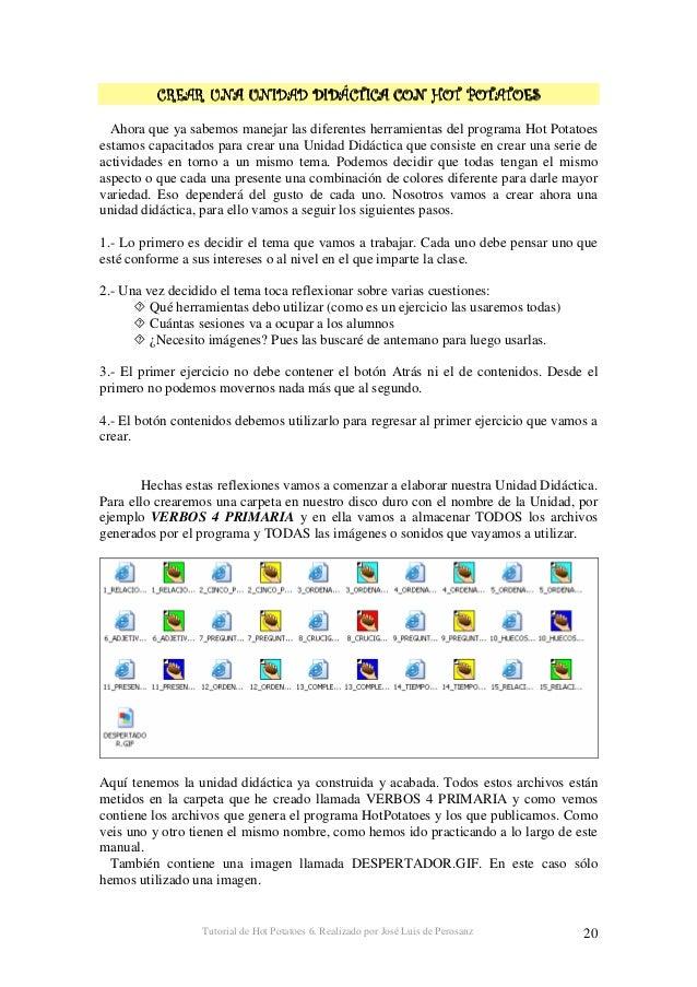 Tutorial de Hot Potatoes 6. Realizado por José Luis de Perosanz 21 La unidad didáctica VERBOS 4 PRIMARIA está compuesta po...