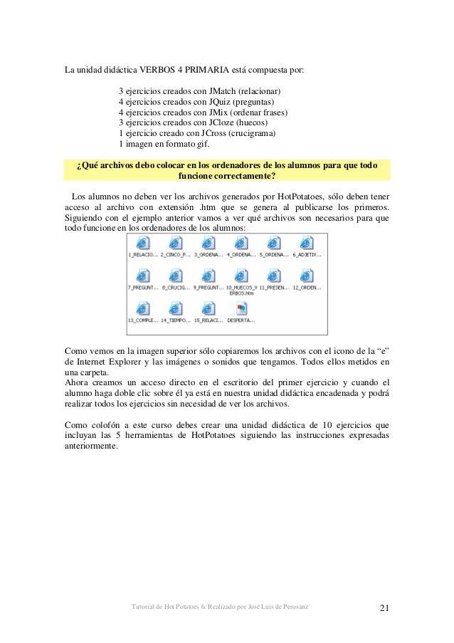 Tutorial de Hot Potatoes 6. Realizado por José Luis de Perosanz 22 ÍNDICE Antes de Empezar...................................