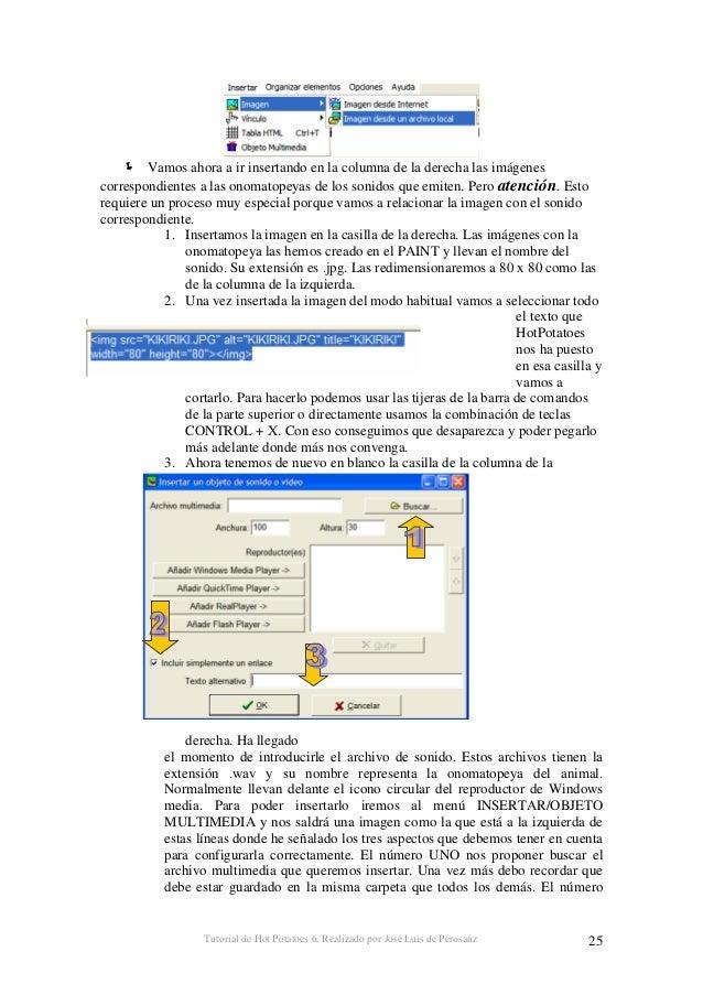 Tutorial de Hot Potatoes 6. Realizado por José Luis de Perosanz 26 DOS debe estar marcado, y en el número TRES, pinchando ...