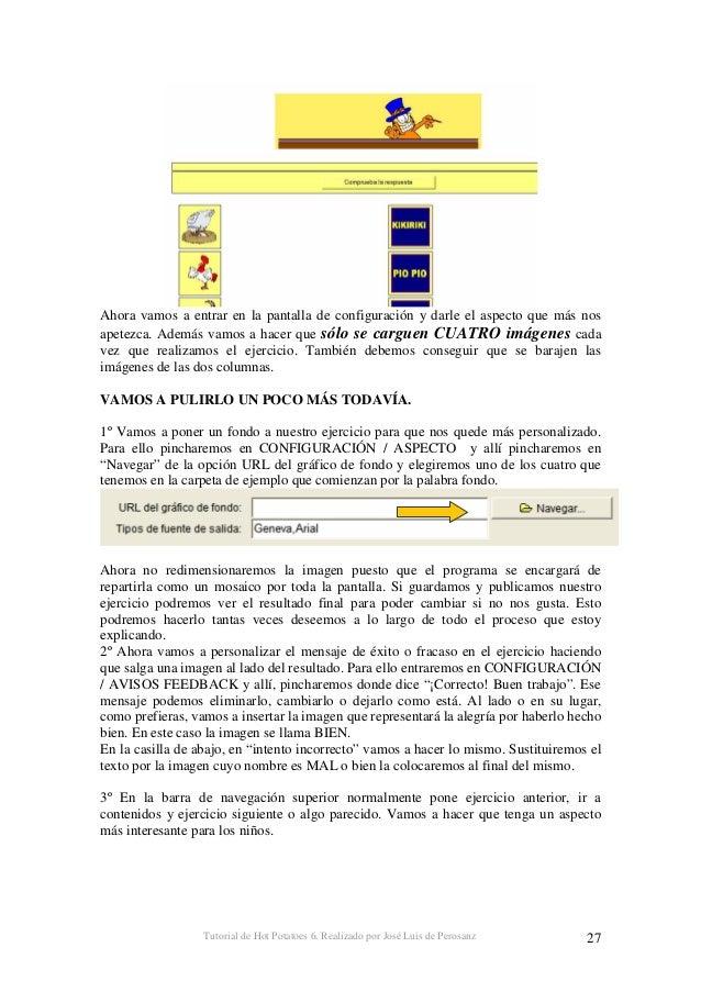 Tutorial de Hot Potatoes 6. Realizado por José Luis de Perosanz 28 Como vemos en la imagen superior esos mensajes han sido...
