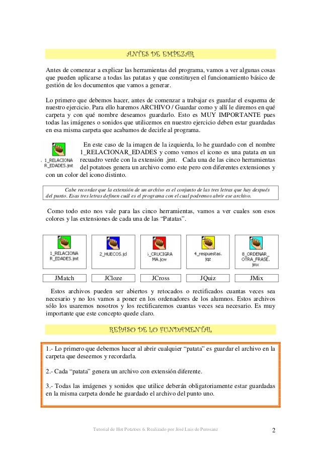 Tutorial de Hot Potatoes 6. Realizado por José Luis de Perosanz 3 4.- Los archivos con las extensiones del recuadro de más...