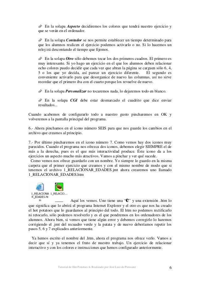 Tutorial de Hot Potatoes 6. Realizado por José Luis de Perosanz 7 1.- Realiza ejercicios de relacionar. 2.- En el icono de...