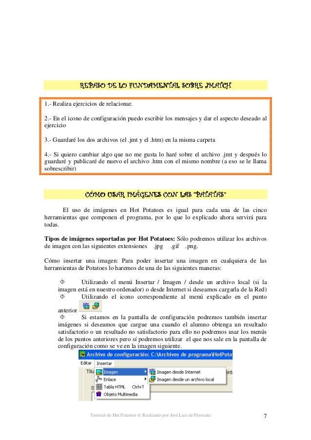Tutorial de Hot Potatoes 6. Realizado por José Luis de Perosanz 8 MUY IMPORTANTE: La imagen se insertará donde se encuentr...