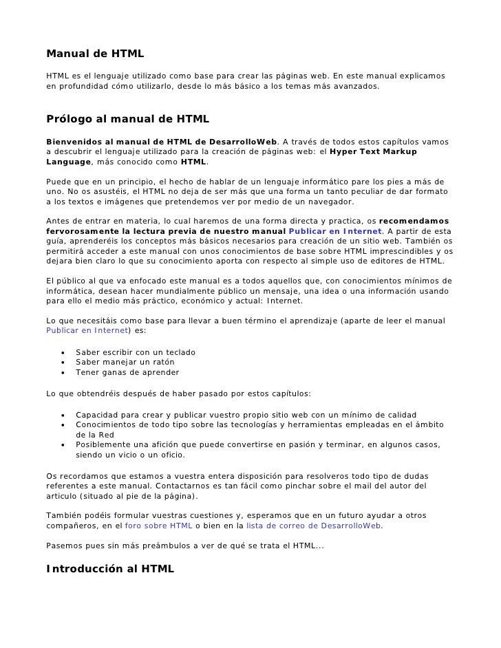 Manual de HTML  HTML es el lenguaje utilizado como base para crear las páginas web. En este manual explicamos en profundid...
