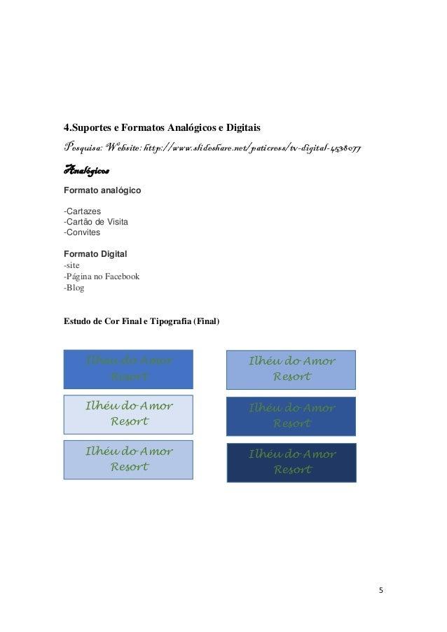 5 4.Suportes e Formatos Analógicos e Digitais Pesquisa: Website: http://www.slideshare.net/paticress/tv-digital-4538077 An...