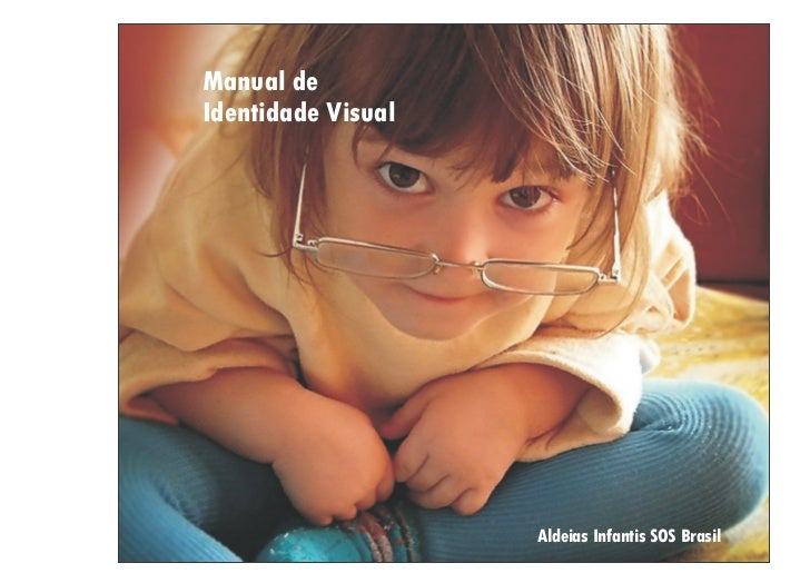 Manual deIdentidade Visual                    Aldeias Infantis SOS Brasil