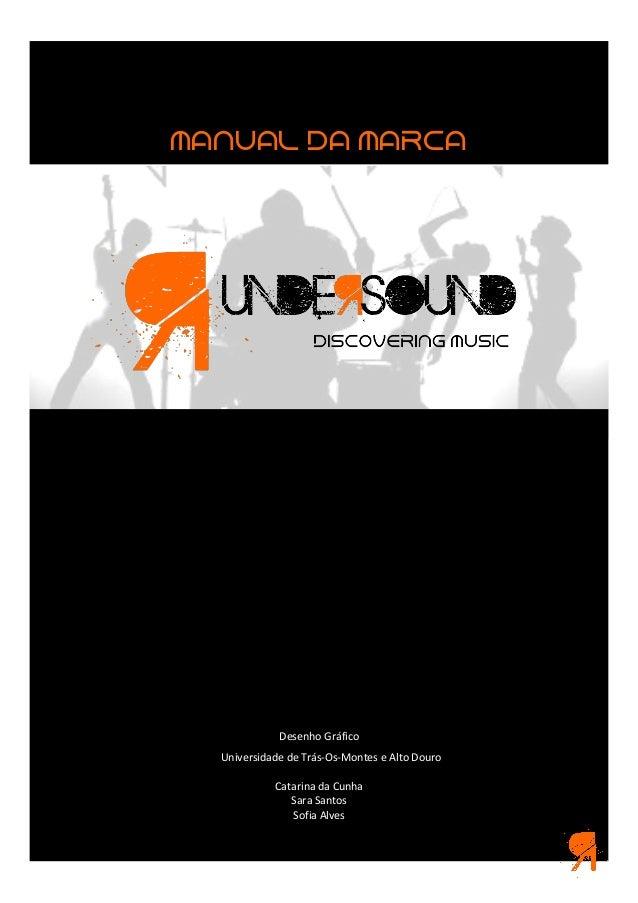 Desenho Gráfico Universidade de Trás-Os-Montes e Alto Douro Catarina da Cunha Sara Santos Sofia Alves Manual da marca