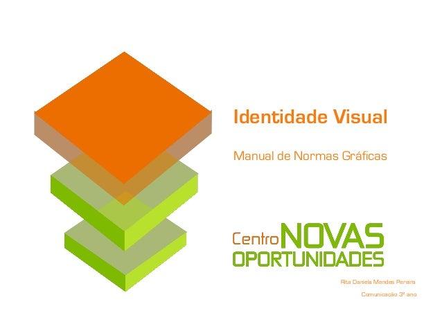 Identidade VisualManual de Normas Gráficas                 Rita Daniela Mendes Pereira                        Comunicação ...