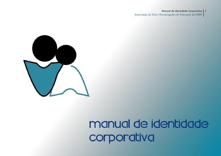 Manual de Identidade Corporativa 1Associação de Pais e Encarregados de Educação da ESRP